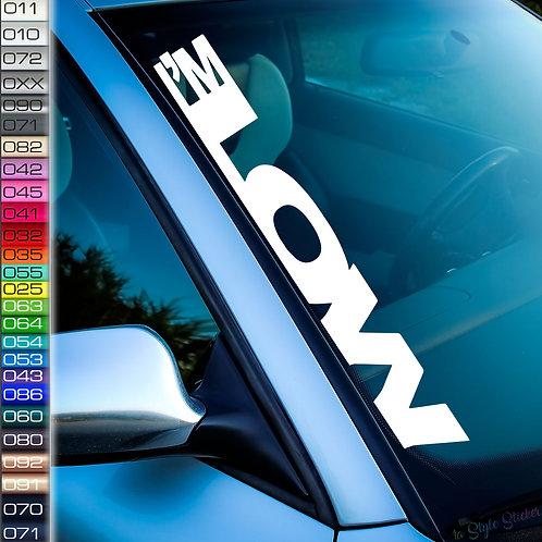 I'm Low Frontscheibenaufkleber Tuningsticker Autoaufkleber Uni Farben Sticker Tuningaufkleber Tuningszene