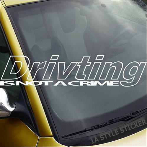 Driving is not a Crime Frontscheibenaufkleber Tuningsticker Autoaufkleber Uni Farben Sticker Tuningaufkleber Tuningszene