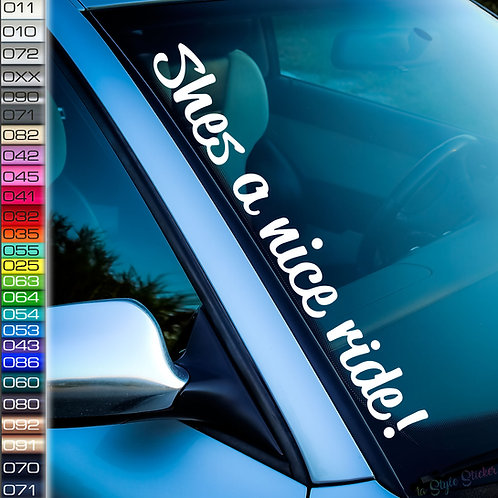 She is a nice ride Frontscheibenaufkleber Tuningsticker Autoaufkleber Uni Farben Sticker Tuningaufkleber Tuningszene