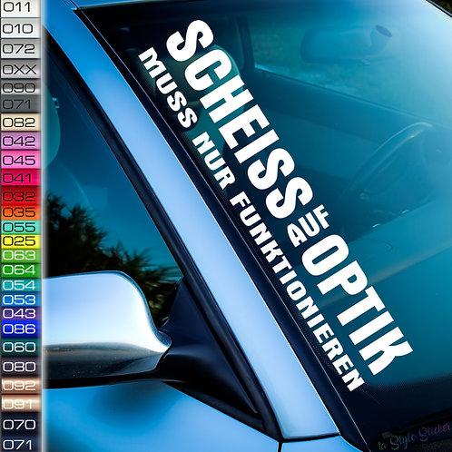 Scheiss auf Optik Frontscheibenaufkleber Tuningsticker Autoaufkleber Uni Farben Sticker Tuningaufkleber Tuningszene