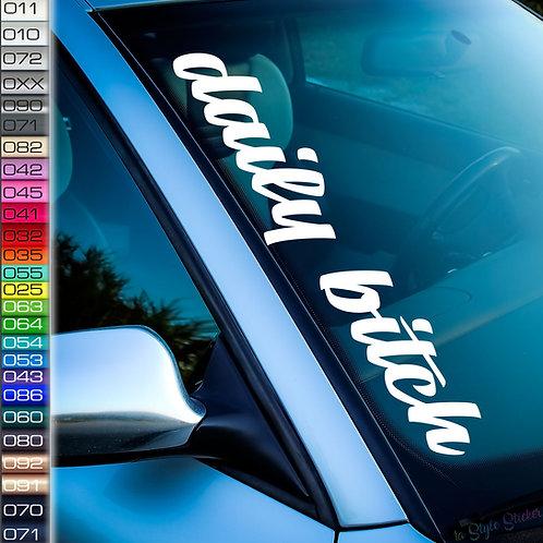 daily bitch Frontscheibenaufkleber Tuningsticker Autoaufkleber Uni Farben Sticker Tuningaufkleber Tuningszene
