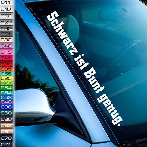 Schwarz ist Bunt genug Frontscheibenaufkleber Tuningsticker Autoaufkleber Uni Farben Sticker Tuningaufkleber Tuningszene