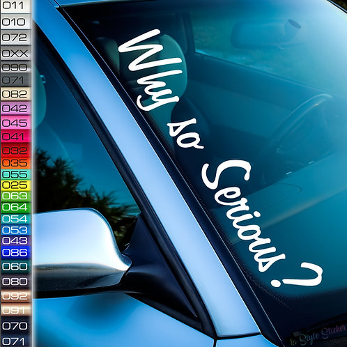 Why so Serious Frontscheibenaufkleber Tuningsticker Autoaufkleber Uni Farben Sticker Tuningaufkleber Tuningszene