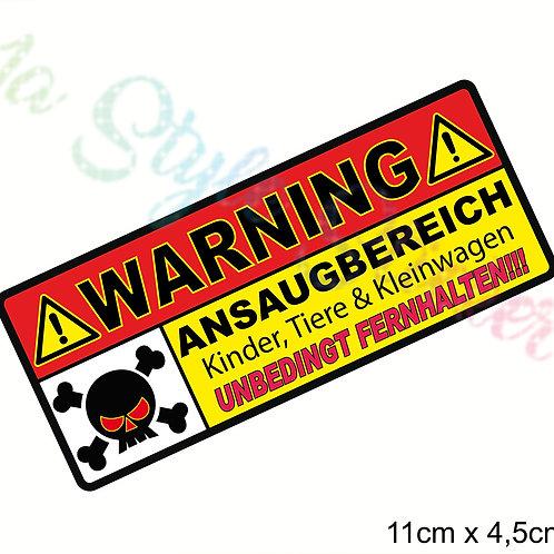 WARNING ANSAUGBEREICH Kinder, Tiere, Kleinwagen Fernhalten d17