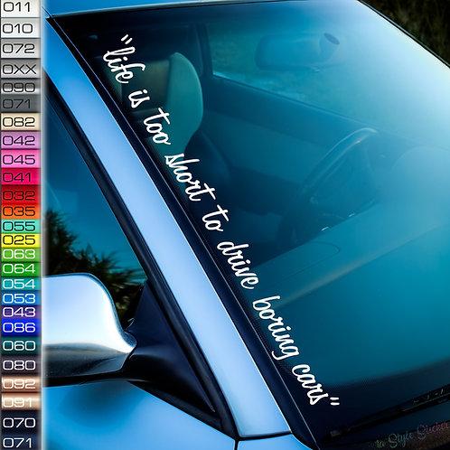 Life is too short Frontscheibenaufkleber Tuningsticker Autoaufkleber Uni Farben Sticker Tuningaufkleber Tuningszene