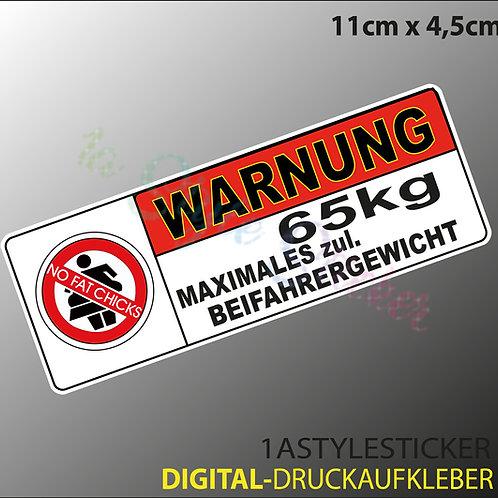 NO FAT CHICKS! weil  MAX . 65 KG Beischlafgewicht 12