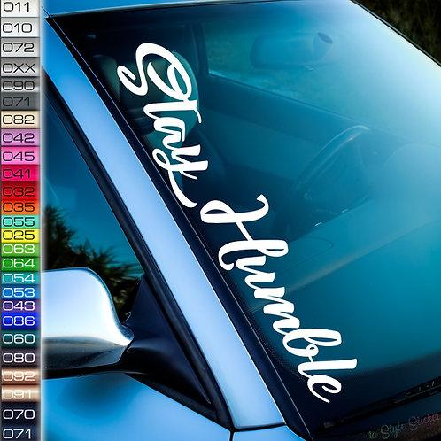 Stay Humble Frontscheibenaufkleber Tuningsticker Autoaufkleber Uni Farben Sticker Tuningaufkleber Tuningszene