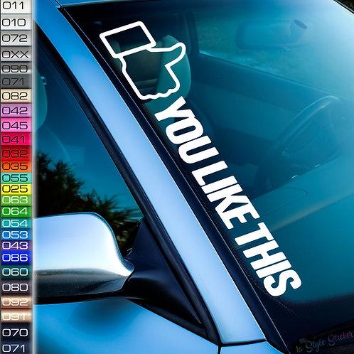 You Like This Frontscheibenaufkleber Tuningsticker Autoaufkleber Uni Farben Sticker Tuningaufkleber Tuningszene