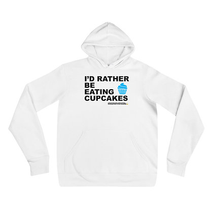 I'd Rather be Eating Cupcakes Hoodie