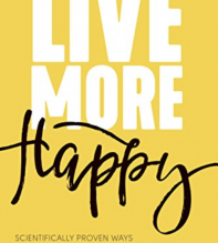 Book Review: Live More Happy
