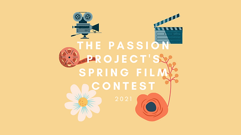 The Passion Project Spring Film Competit