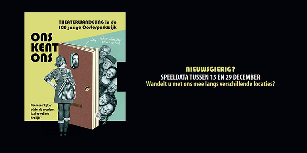 """Theaterwandeling """"Ons kent ons"""" Oosterparkwijk 15 t/m 29 dec (10x )"""