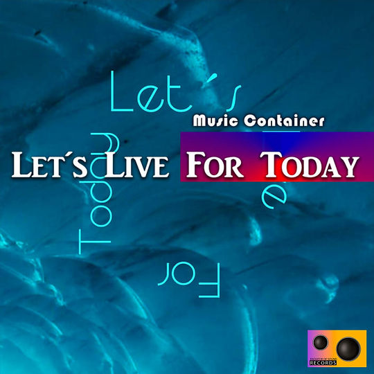 Let´s Live For Today