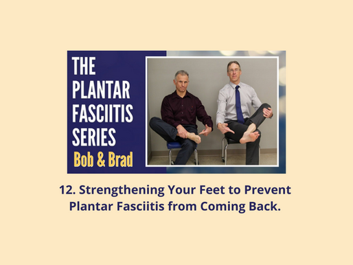 12. Plantar Fasciitis Series: Strengthening Your Feet to Prevent Plantar Fasciitis from Coming Back.