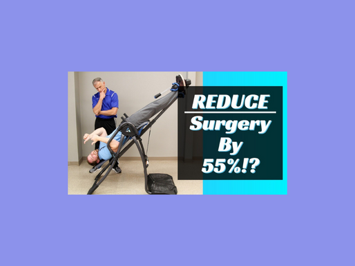 Science Shows Inversion Table (Decompression) Reduced Surgery by 55%