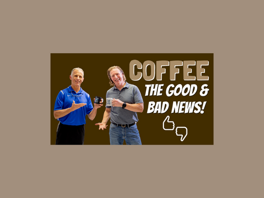 Coffee: The Good News, The Bad News, and How Much is Too Much