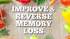 How to Improve & Reverse Memory Loss, Science Based Home Remedies (Includes Dementia Alzheimer's)