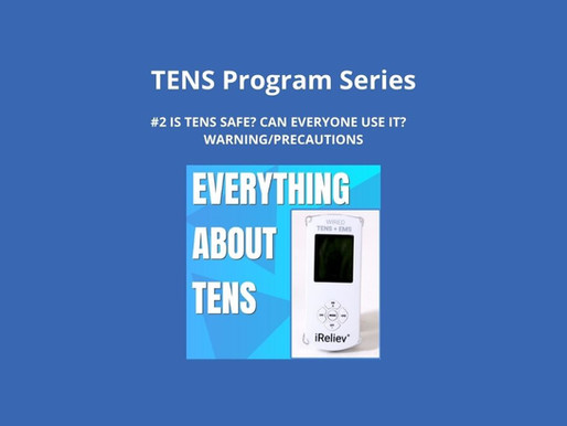 TENS Program Series 2. Is TENS Safe? Can Everyone Use It? Warnings/Precautions?