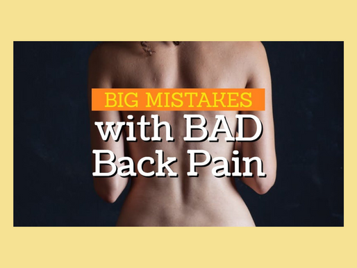 5 BIG Mistakes People with Bad Back Pain Make
