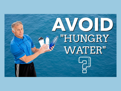 Avoid Hungry Water? #1 Key for Weight Loss & A Robust Active Life- All Experts Concur