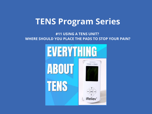 TENS Program Series 11. Using a TENS Unit? Where Should You Place the Pads to Stop Your Pain?