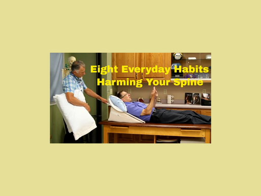 Eight Everyday Habits Harming Your Spine (Neck & Back)
