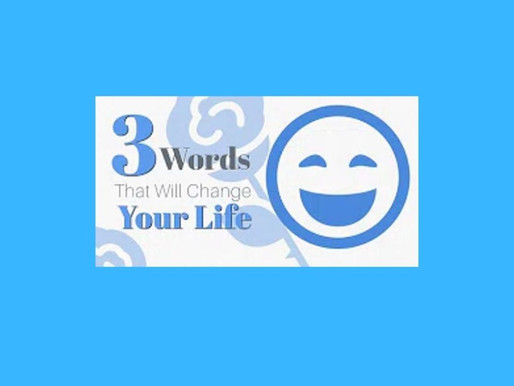 Three Words That Will Change Your Life