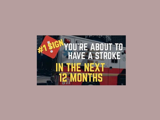 The #1 Sign You Are About to Have a Stroke in the Next 12 Months + Risk Factors
