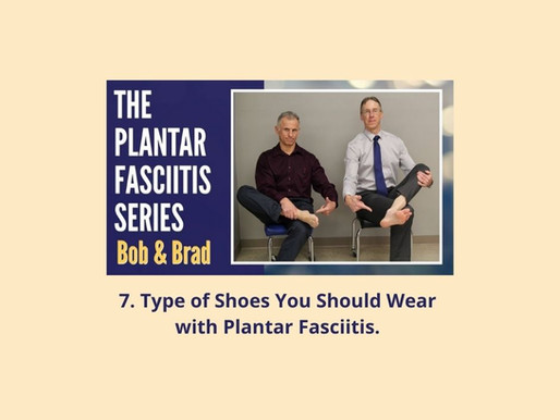 7. Plantar Fasciitis Series: Type of Shoes You Should Wear with Plantar Fasciitis.