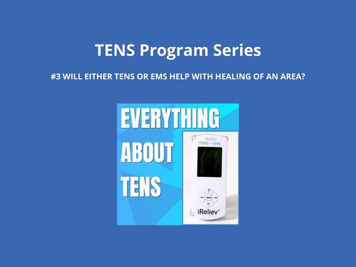TENS Program Series 3. Will Either EMS or TENS Help with Healing an Area?