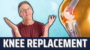 24. IS IT TIME FOR YOU TO GET A KNEE REPLACEMENT?