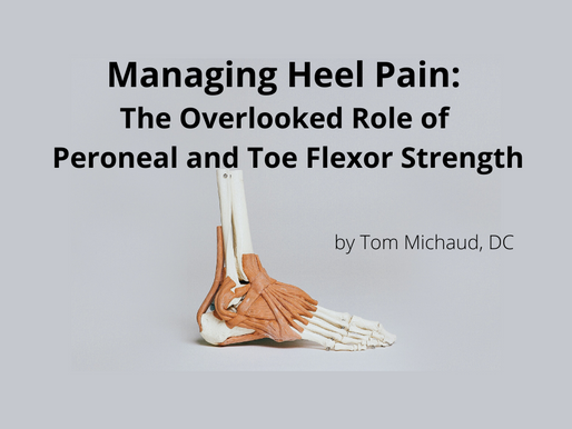 Managing Heel Pain: The Overlooked Role of Peroneal and Toe Flexor Strength