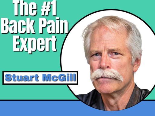 #1 Back Pain Expert in the World! Dr. Stuart McGill