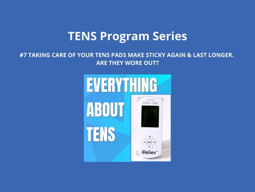 TENS Program Series 7. Taking Care of Your TENS Pads. Make Sticky Again & Last Longer.