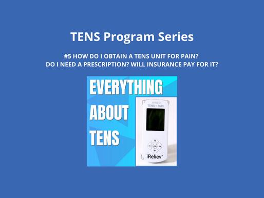 TENS Program Series 5. How Do I Obtain a TENS Unit for Pain?