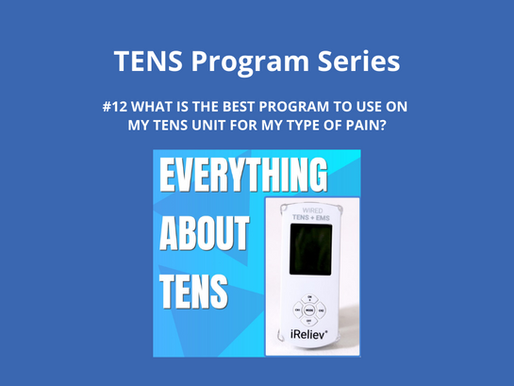 TENS Program Series 12. What is the Best Program to Use on My TENS Unit for my Type of Pain?