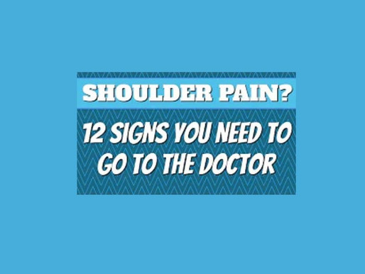 Shoulder Pain? 12 Signs You Need to go to the Doctor Immediately