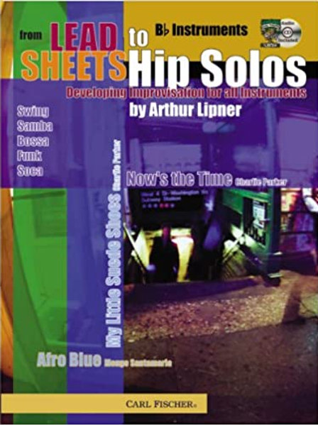 From Lead Sheets To Hip Solos (Bb instruments) by Arthur Lipner