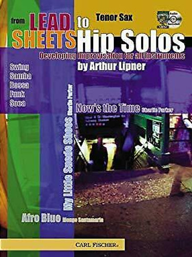 From Lead Sheets To Hip Solos (Tenor Sax edition) by Arthur Lipner
