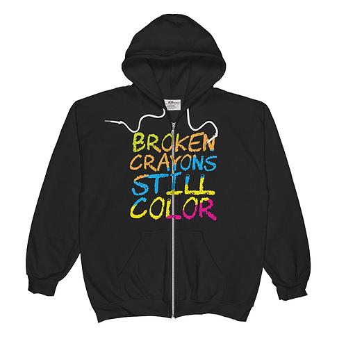 Broken Crayons Still Color- Zip Up Hoodie