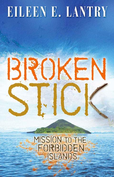 Broken Stick: Mission To the Forbidden Islands