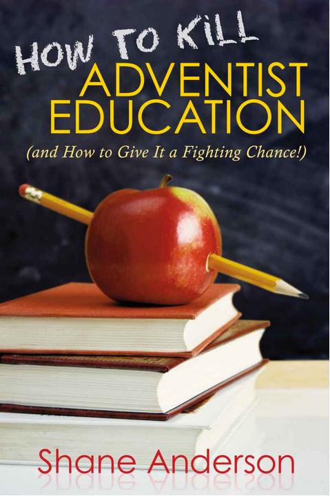How to Kill Adventist Education