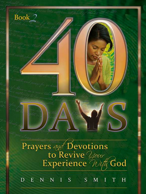 40 Days: Prayer and Devotions to Revive Your Experience with God - Book 2