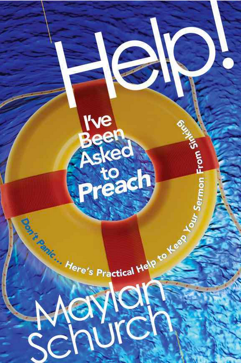 Help! I've Been Asked to Preach