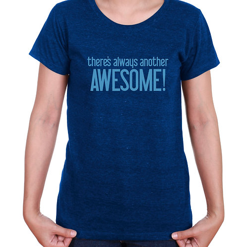 Always Another Awesome - T-shirt