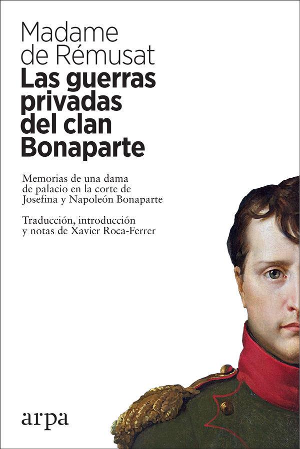 LAS GUERRAS PRIVADAS DEL CLAN BONAPARTE.