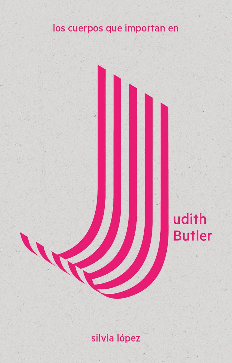 4b62a4bfe Los cuerpos que importan en Judith Butler  es el primer título de la  colección LAS Imprescindibles