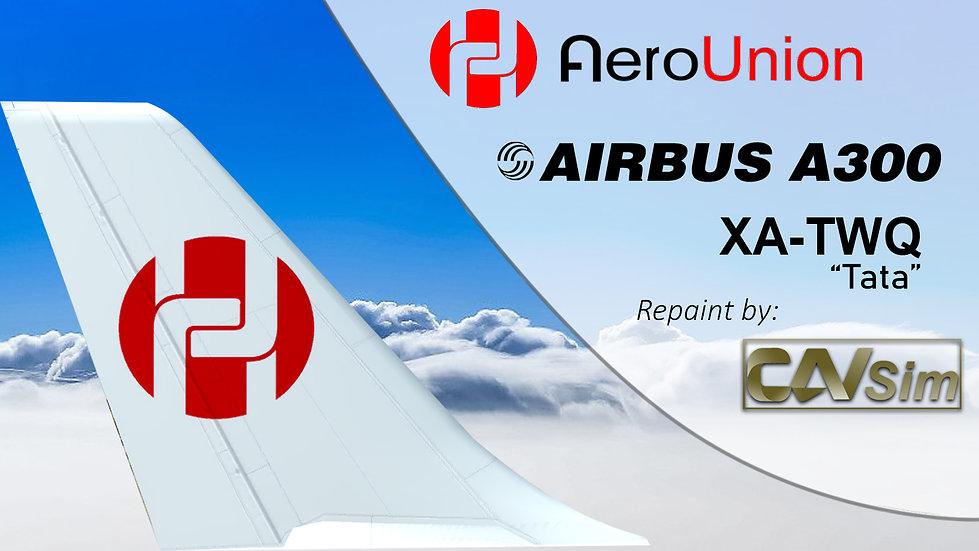 Airbus A300B4-203F AeroUnion 'White Livery' 'Tata' 'XA-TWQ'