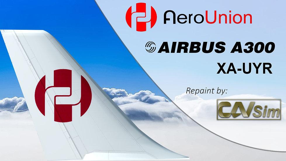 Airbus A300B4-605RF AeroUnion 'Last Livery' 'XA-UYR'