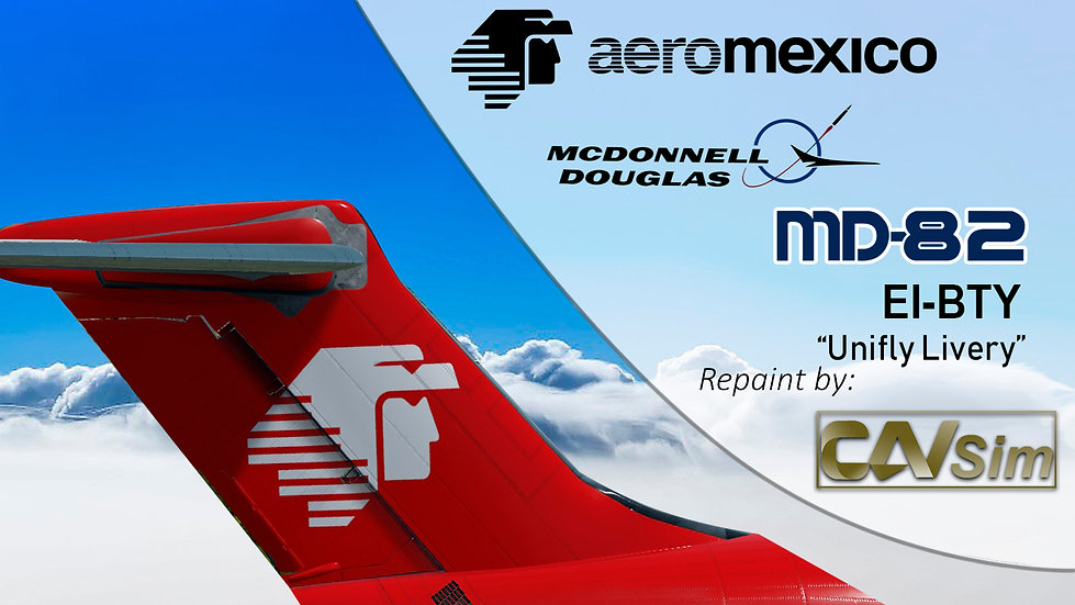 MDD MD-82 Aeromexico 'Transition Unifly Livery' Flat Tail 'EI-BTY'